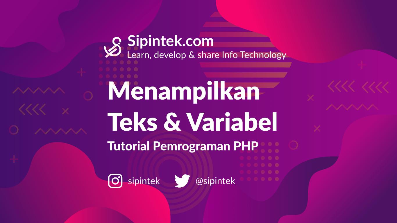 menampilkan text dan variabel di php