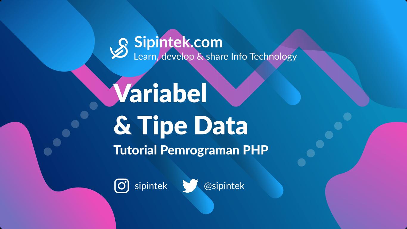 tutorial php memahami variabel dan tipe datanya
