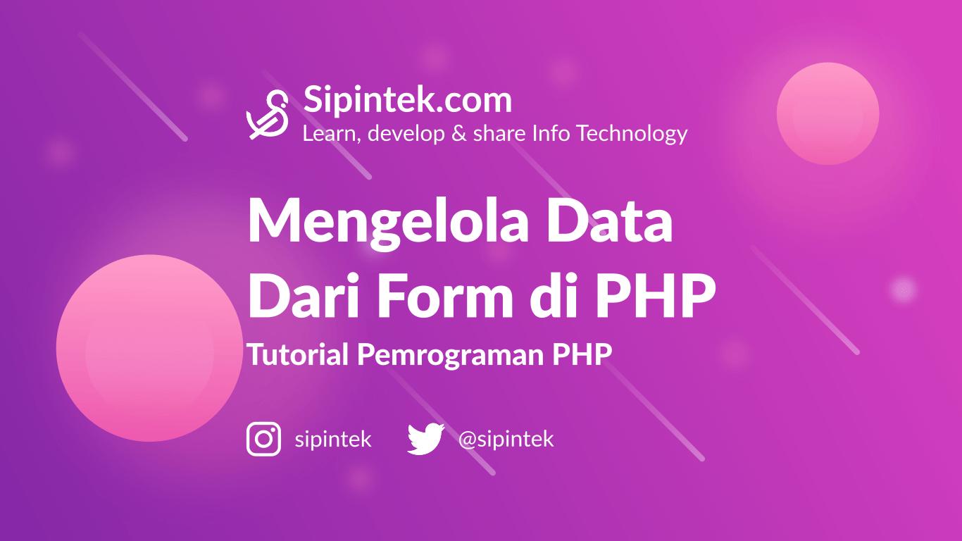 Gambar Mengelola Data Form dengan PHP Tutorial Pemrograman PHP