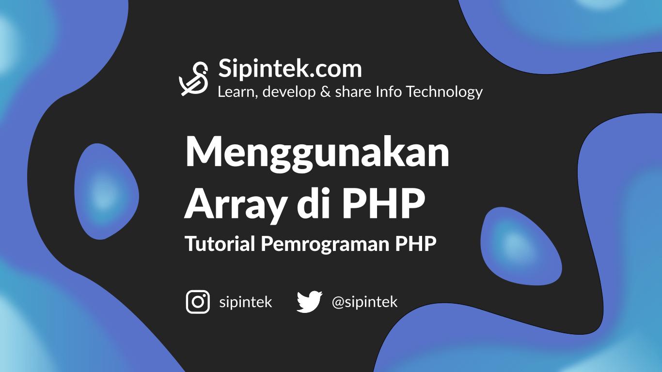 Gambar postingan Tutorial Pemrograman PHP Memahami Array di PHP