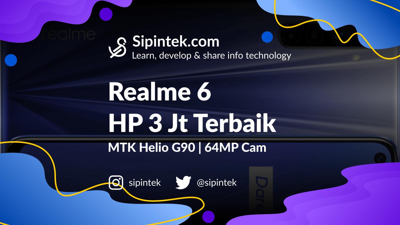 Gambar Spesifikasi Realme 6 HP 3 Jutaan Terbaik dari Realme