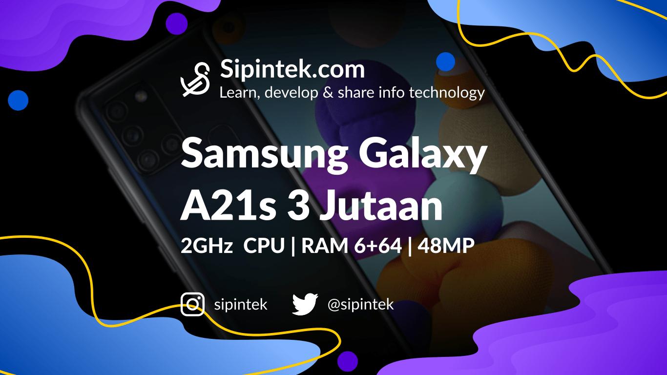 Gambar Spesifikasi Samsung Galaxy A21s HP 3 Jutaan RAM 6GB