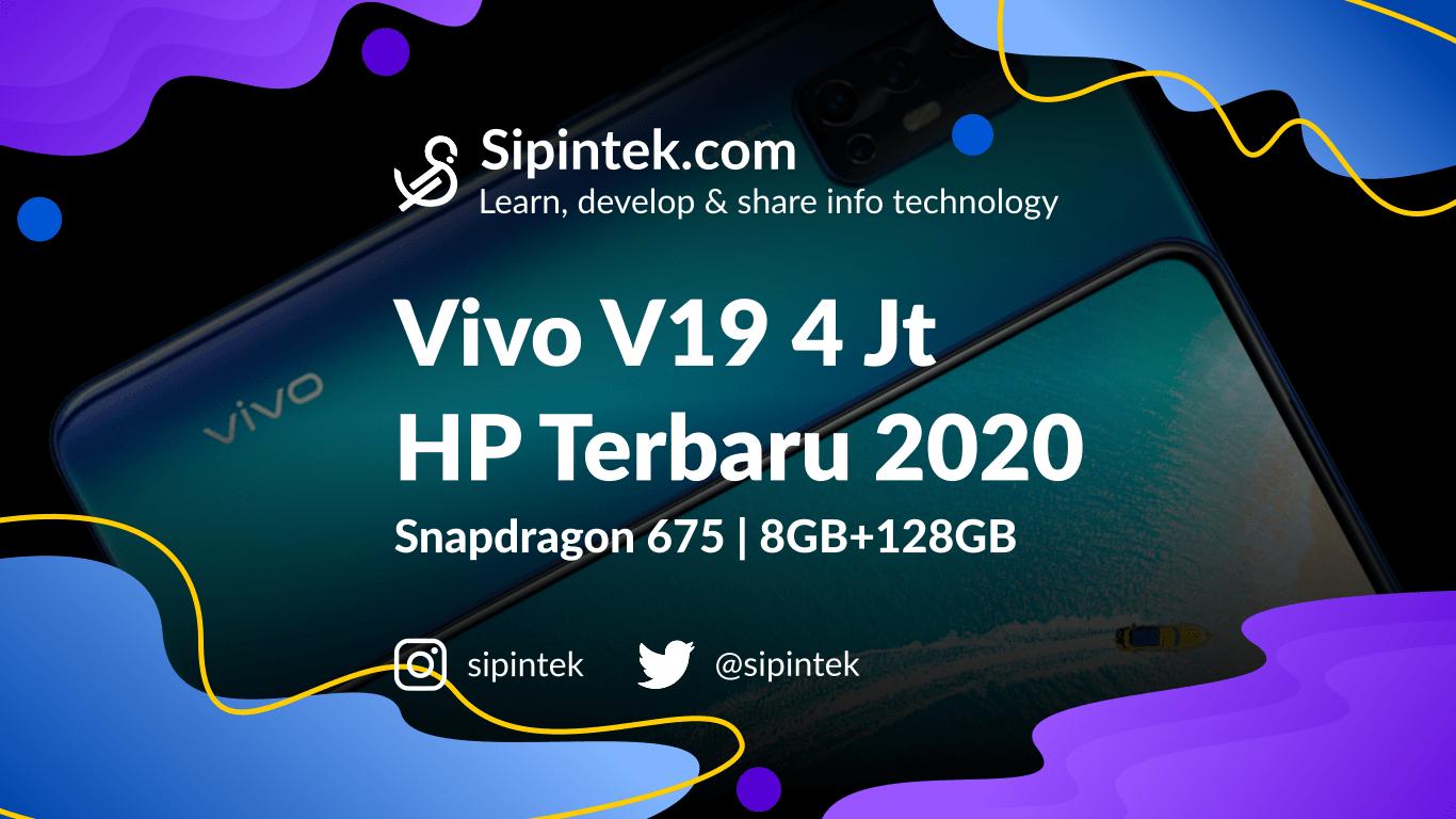 Gambar Spesifikasi Vivo V19 HP 4 Jutaan RAM 8GB Terbaik