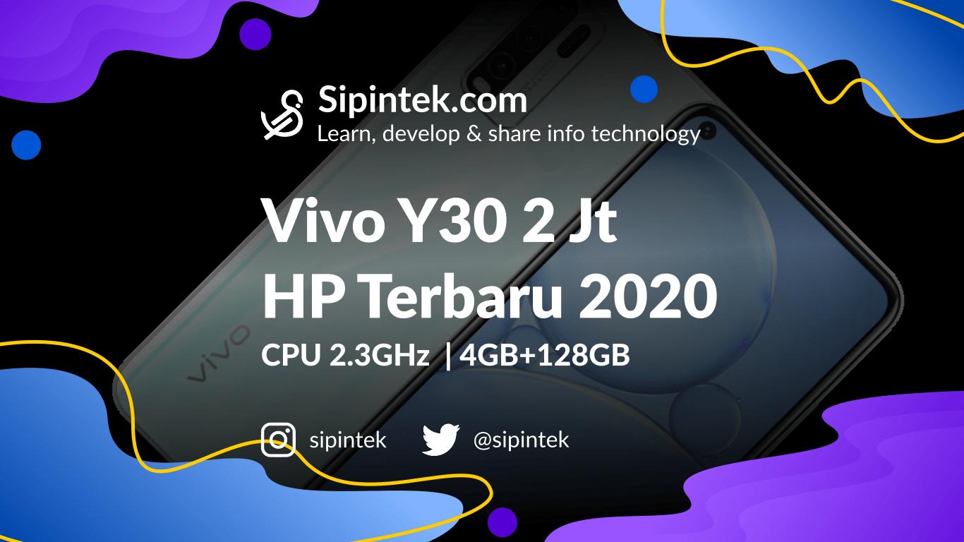 Gambar Spesifikasi Vivo Y30 HP 2 Jutaan RAM 4GB+128GB Terbaik