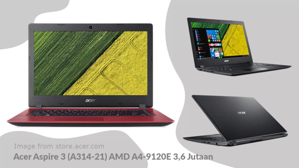 Gambar Tampilan Acer Aspire 3 (A314-21) AMD A4-9120E 3,6 Jutaan