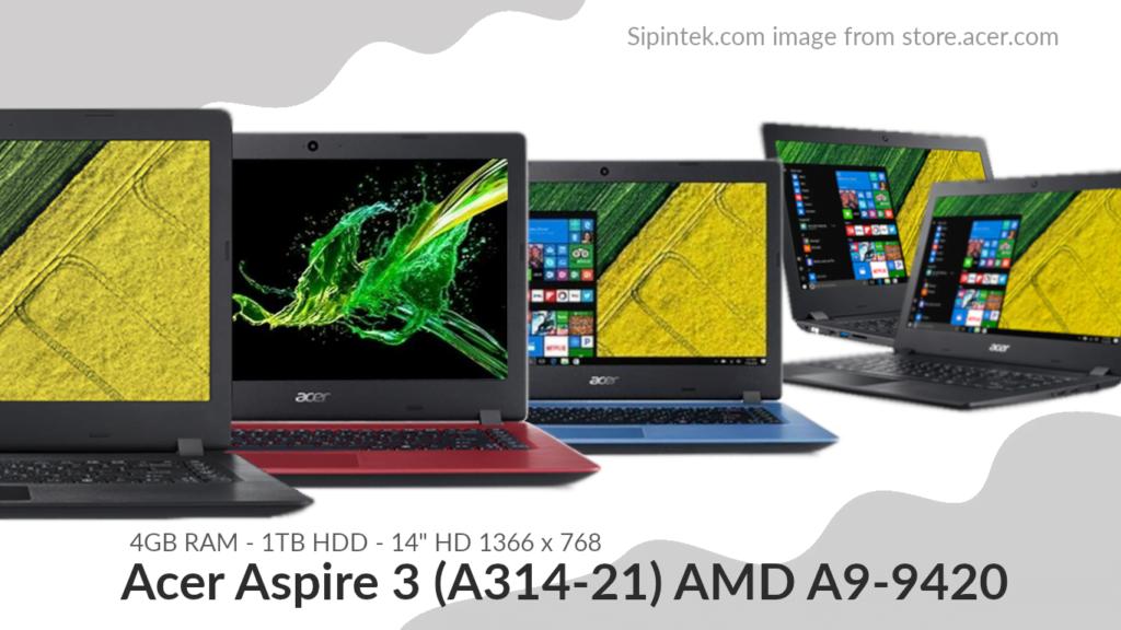 Gambar Tampilan Acer Aspire 3 (A314-21) AMD A9-9420 4,5 Jutaan (Direkondasikan)