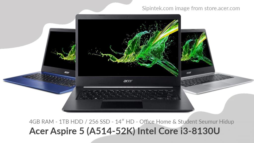 Gambar Tampilan Acer Aspire 5 (A514-52K) Intel Core i3-8130U 6 Jutaan (Direkomendasi)