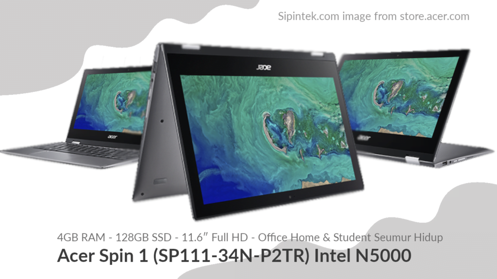 Gambar Tampilan Acer Spin 1 (SP111-34N-P2TR) Intel Pentium Silver N5000 6,7 Jutaan