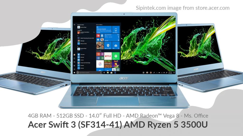 Gambar Tampilan Acer Swift 3 (SF314-41) AMD Ryzen 5 3500U 7,7 Jutaan (Direkomendasi)