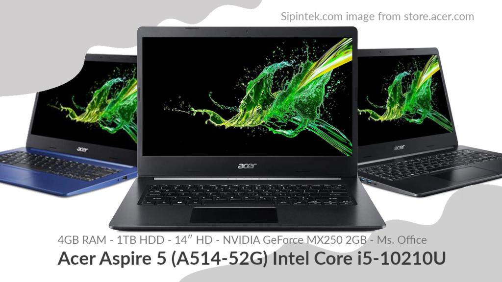 Gambar Tampilan Acer Aspire 5 (A514-52G) Intel Core 10th Gen i5-10210U 8,5 Jutaan (Direkomendasi)