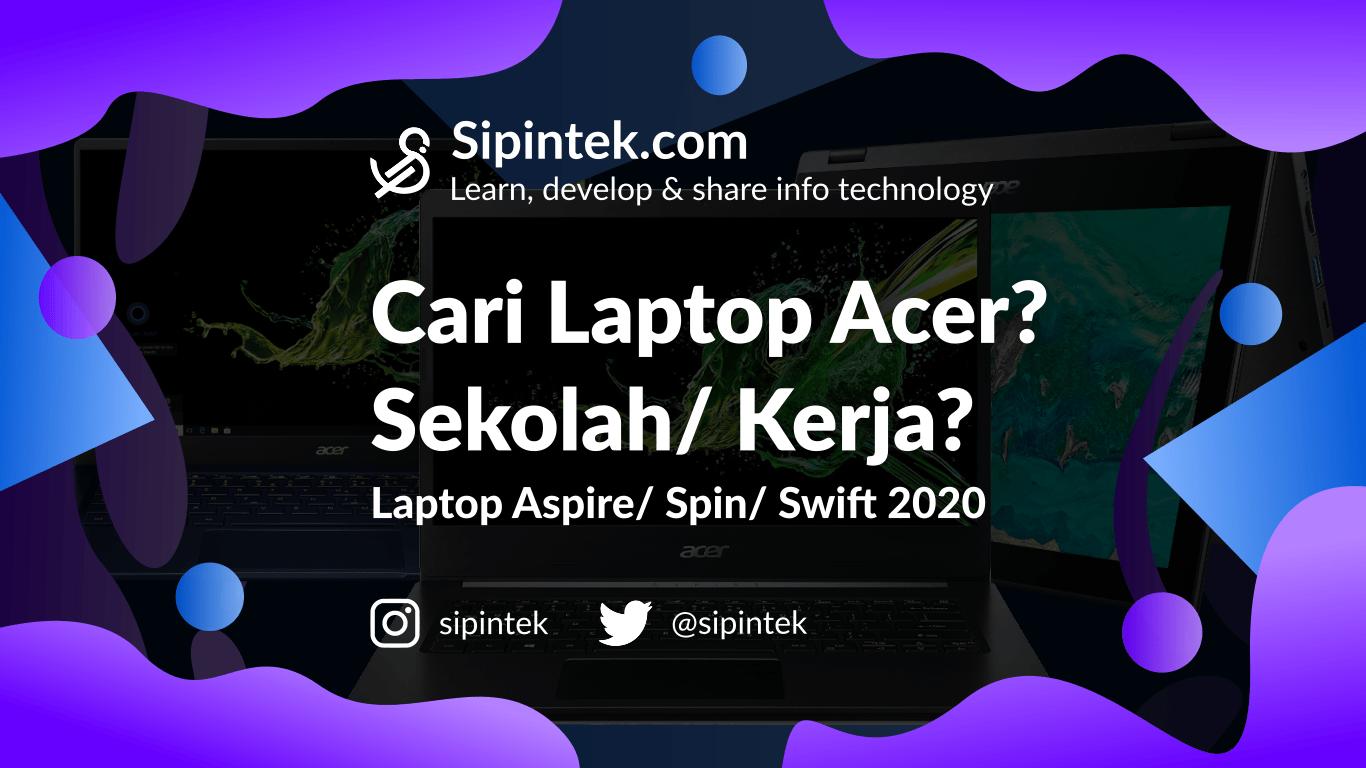 Gambar Daftar Laptop Acer 2020 Terbaik Untuk Kerja dan Sekolah
