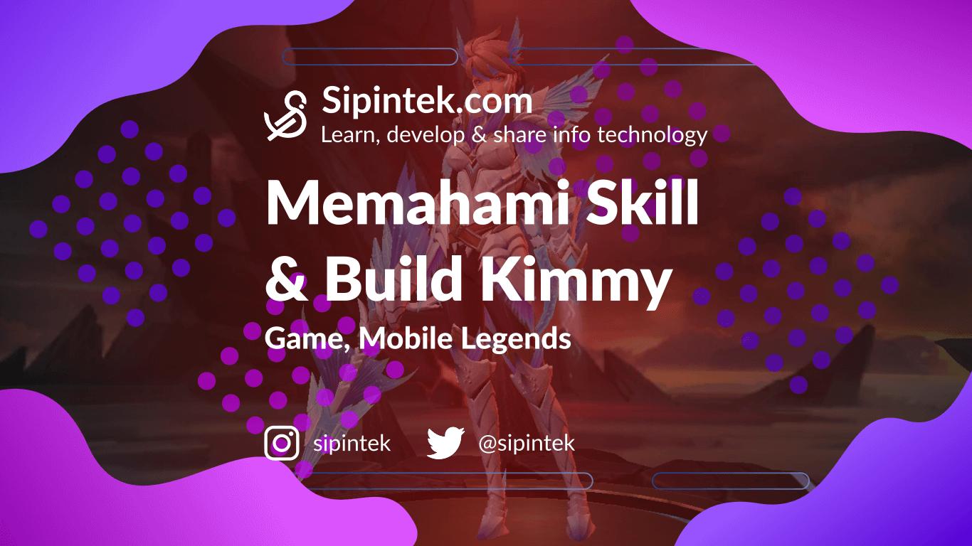 Gambar Penjelasan Skill, Build dan Tips Bermain Hero Kimmy