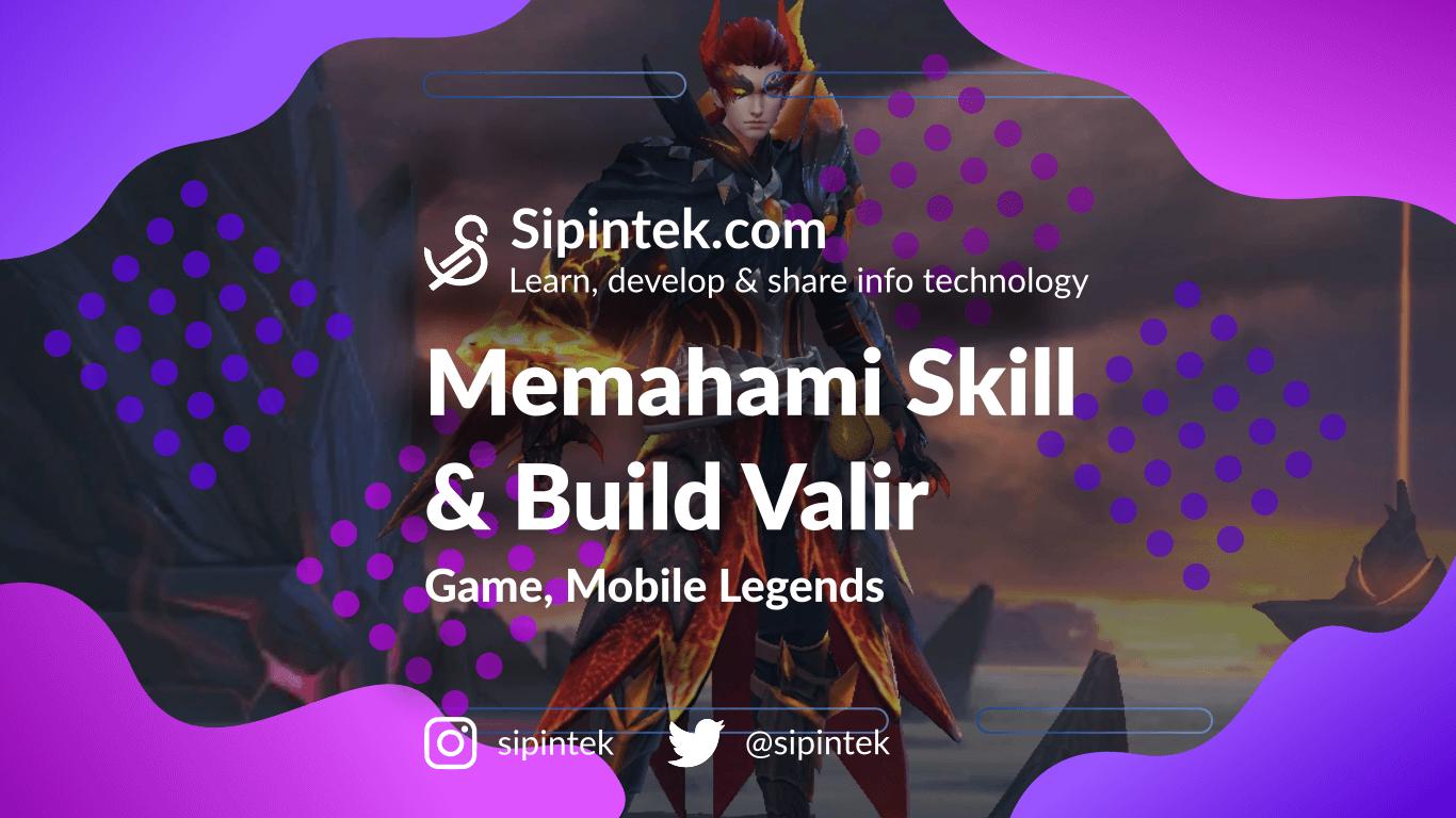 Gambar Penjelasan Skill dan Build Tersakit Valir Mobile Legends