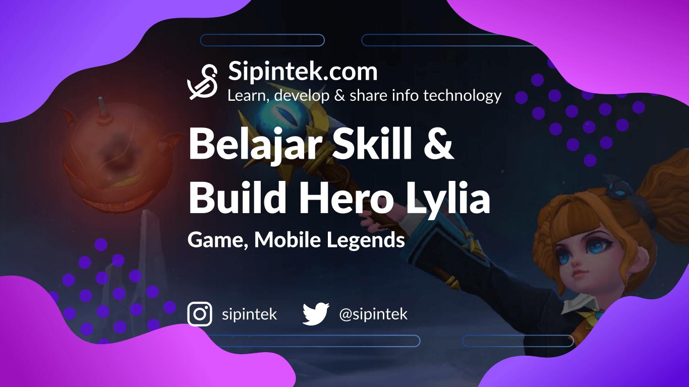 Gambar Belajar Menggunakan Hero Lylia dan Build Tersakitnya