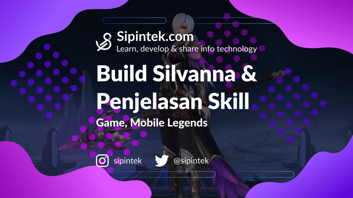 Gambar Penjelasan Skill dan Build Tersakit Silvanna Mobile Legends