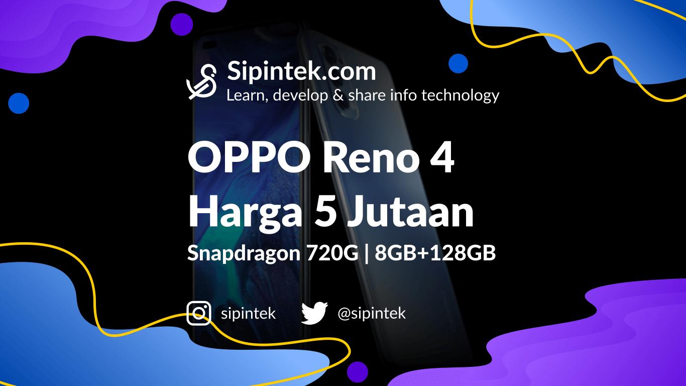 Gambar Spesifikasi OPPO Reno 4, HP Harga 5 Jutaan RAM 8GB
