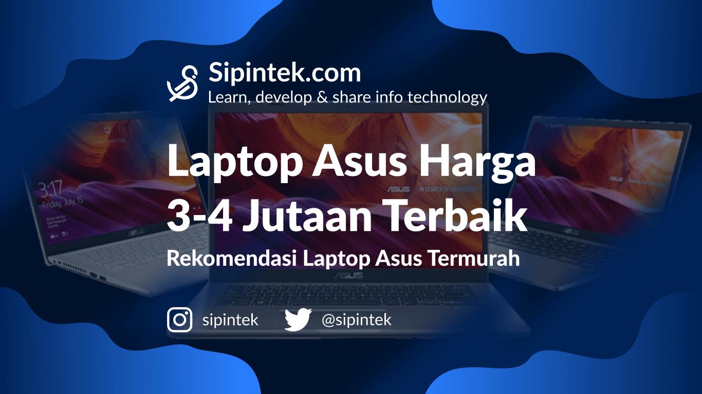Gambar Rekomendasi Laptop Asus Murah Terbaik harga 3-4 Jutaan