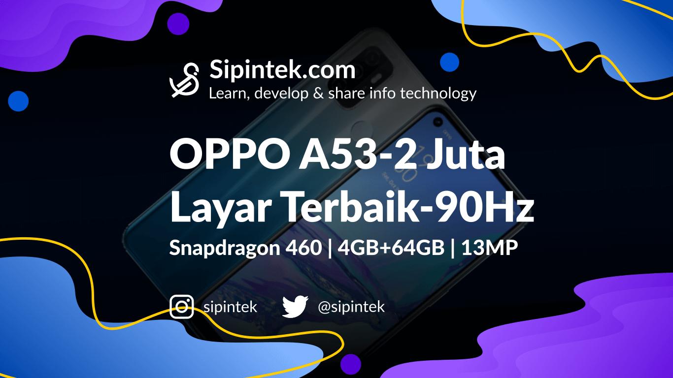 Gambar Spesifikasi OPPO A53, HP Harga 2,5 Jutaan RAM 4 GB