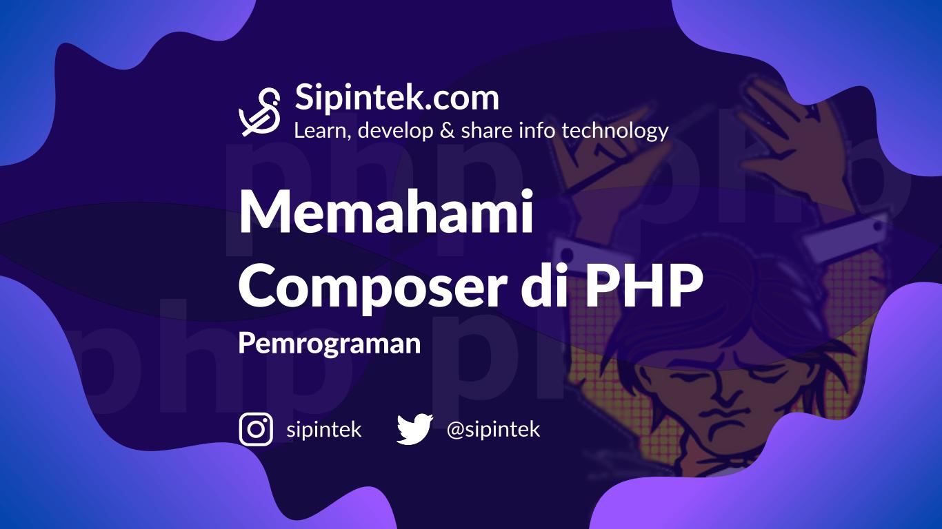 Gambar Apa Itu Composer PHP Fungsi dan Cara Installasinya